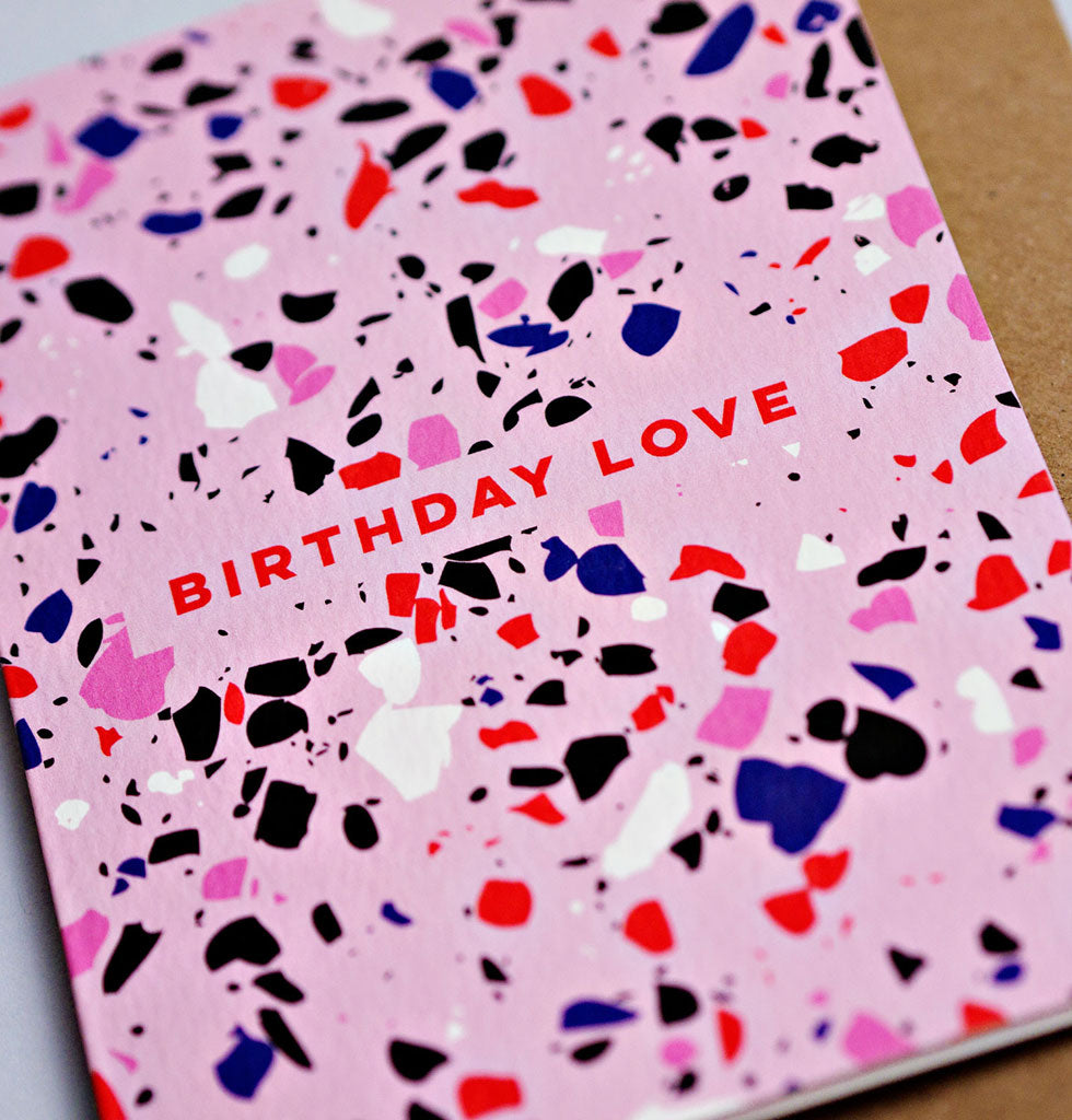 The Completist terrazzo birthday love card. £3.50 wagreen.co.uk
