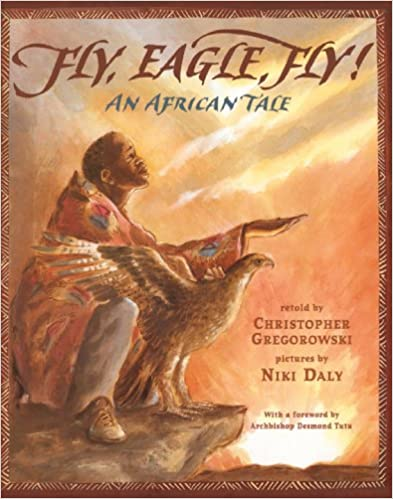 Fly, Eagle, Fly: An African Tale - Children's Book-Adinkra Designs