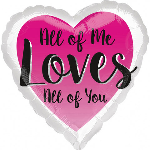 18'' Heart 'All of Me Loves All of You' Foil Balloon