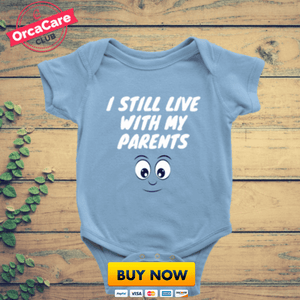 Still Live With My Parents - orca care