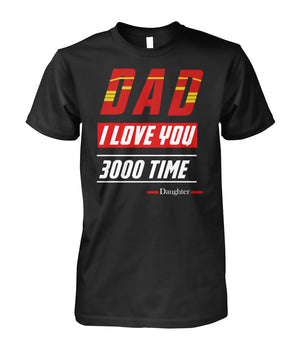 Dad I Love You 3000 T-Shirt