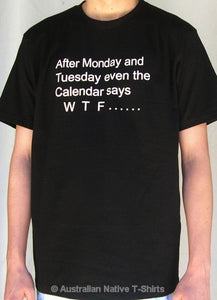 After Monday WTF Adults T-Shirt