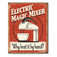 Magic Mixer  Why Beat It By Hand? Tin Sign (31.5cm x 40.5cm)