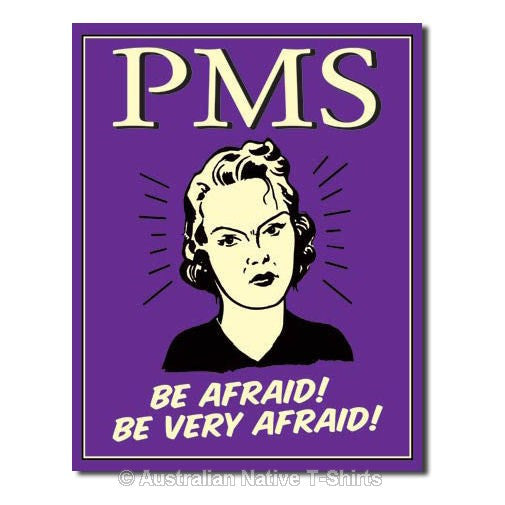PMS  Be Afraid Funny Tin Sign (31.5cm x 40.5cm)