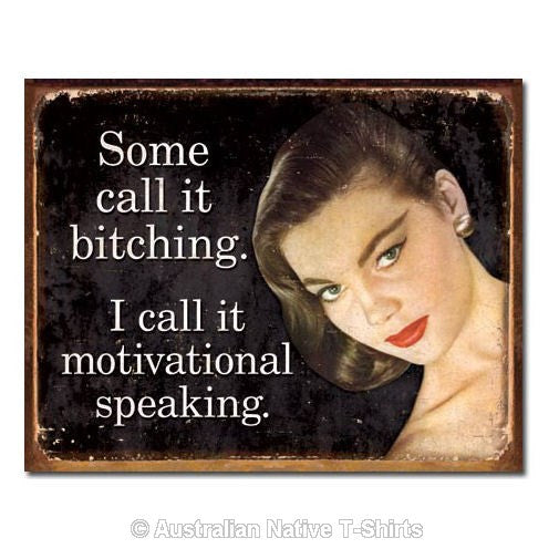 Bitching or Motivational Speaking Tin Sign (40.5cm x 31.5cm)