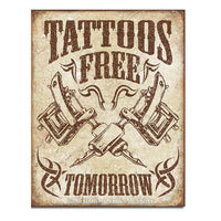 Tattoos Free Tomorrow Tin Sign (31.5cm x 40.5cm)