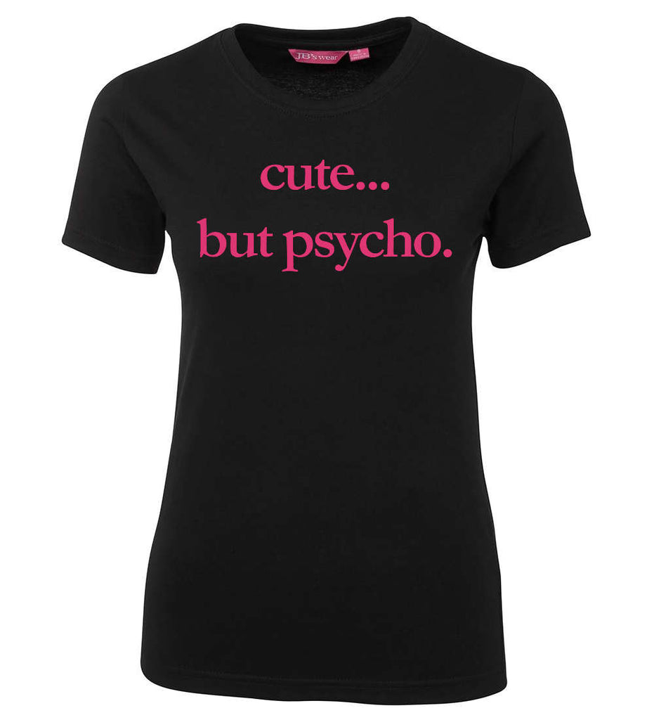 Cute but Psycho Ladies Tee (Black)