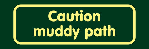 'Caution muddy path' Nature Watch Visitor Management Sign