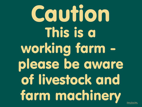 'Caution this is a working farm' sign