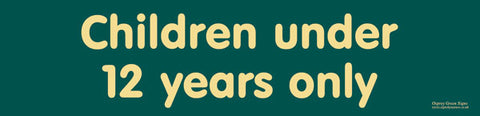 'Children under 12 years only' sign