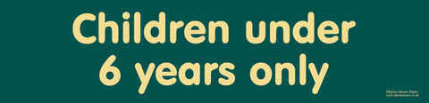 'Children under 6 years only' sign