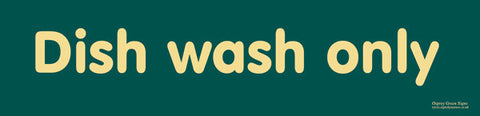 'Dish wash only' sign