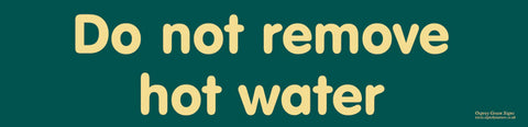 'Do not remove hot water' sign