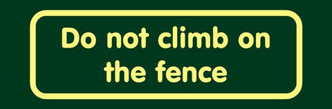 'Do not climb on the fence' Nature Watch Visitor Management Sign