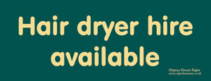 'Hair dryer hire available' sign