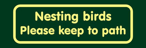 'Nesting birds please keep to path' Nature Watch Visitor Management Sign