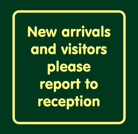 'New arrivals and visitors please report to reception'  Large Nature Watch Visitor Management Sign