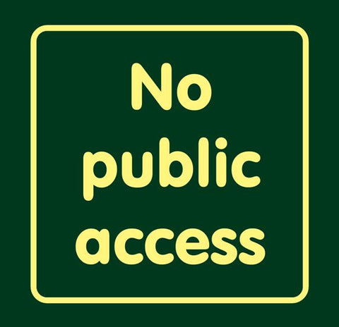 'No public access'  Large Nature Watch Visitor Management Sign