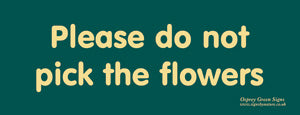 'Please do not pick flowers' sign