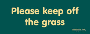 'Please keep off the grass' sign