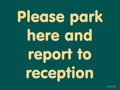 'Please park here and report to reception' sign
