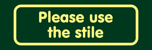 'Please use the stile' Nature Watch Visitor Management Sign