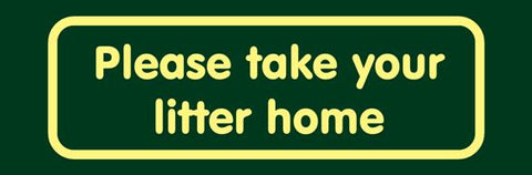 'Please take your litter home' Nature Watch Visitor Management Sign