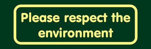 'Please respect the environment' Nature Watch Visitor Management Sign