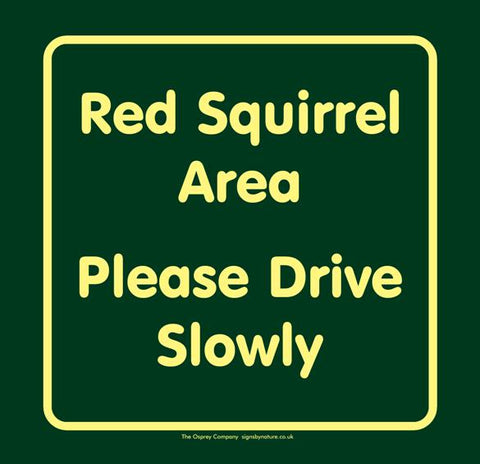 'Red squirrel area please drive slowly'  Large Nature Watch Visitor Management Sign