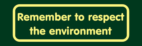 'Remember to respect the environment' Nature Watch Visitor Management Sign