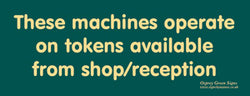 'These machines operate on tokens' sign