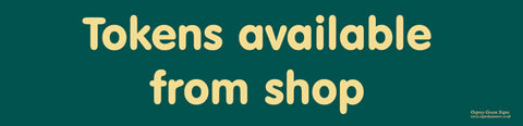 'Tokens available from shop' sign