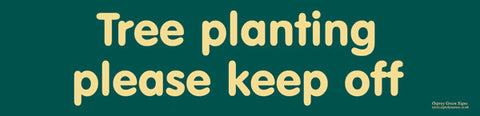 'Tree planting please keep off' sign