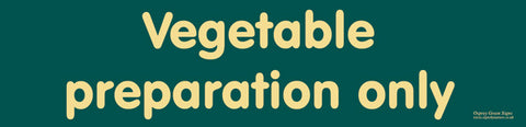 'Vegetable preparation only' sign