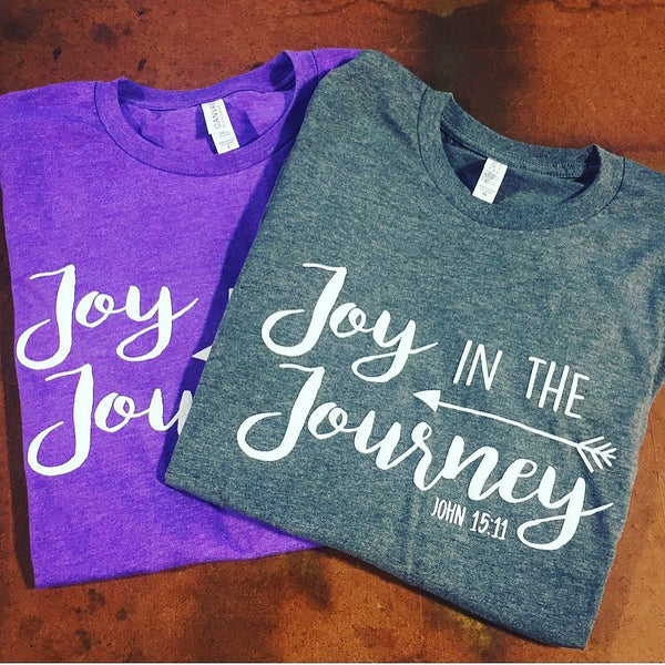 Joy in the Journey~T-Shirt