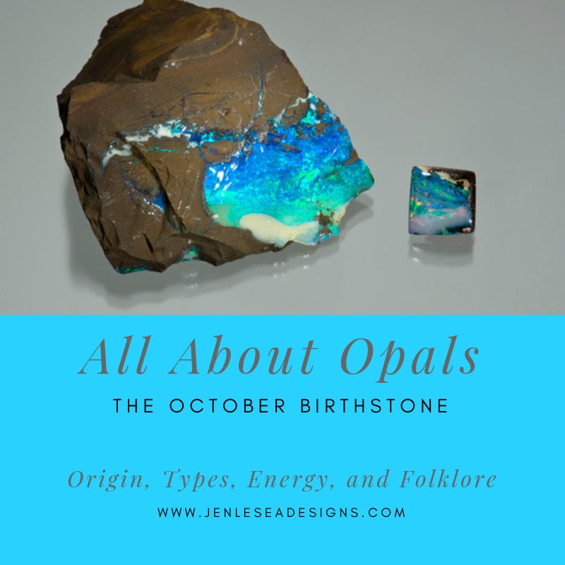All About Opals: October Birthstone