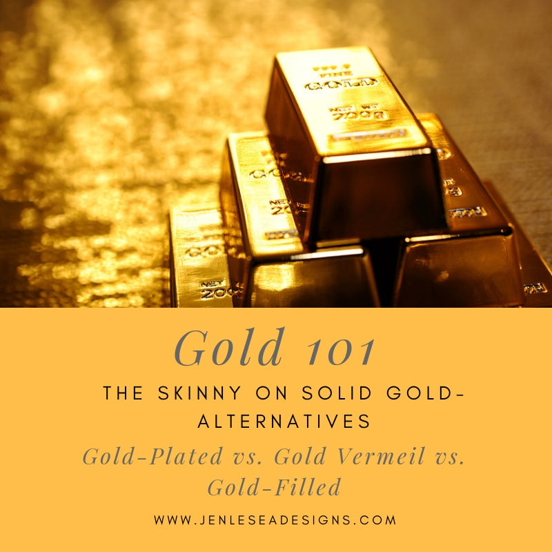 Gold 101: the Skinny on Gold-Filled, Gold Vermeil, and Gold Plated