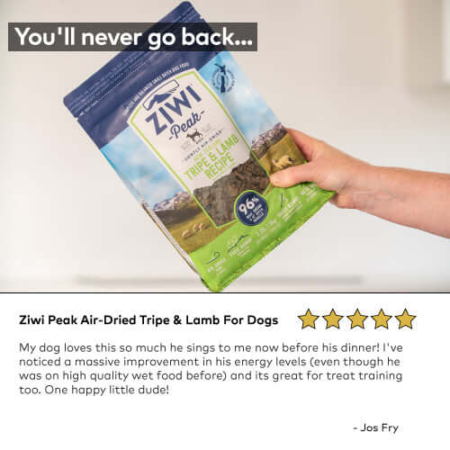 Ziwi Peak Air-Dried Tripe & Lamb For Dogs My dog loves this so much he sings to me now before his dinner! I've noticed a massive improvement in his energy levels (even though he was on high quality wet food before) and its great for treat training too. One happy little dude!