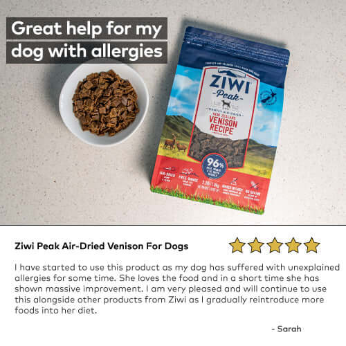 Ziwi Peak Air-Dried Venison For Dogs I have started to use this product as my dog has suffered with unexplained allergies for some time. She loves the food and in a short time she has shown massive improvement. I am very pleased and will continue to use this alongside other products from Ziwi as I gradually reintroduce more foods into her diet.