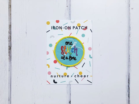 One Stitch At A Time Patch - Nurture and Cheer