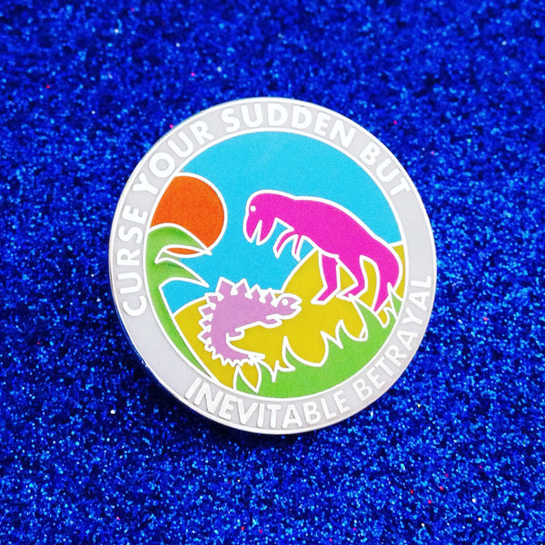 Curse Your Sudden But Inevitable Betrayal - Enamel Pin - Hand Over Your Fairy Cakes - hoyfc.com