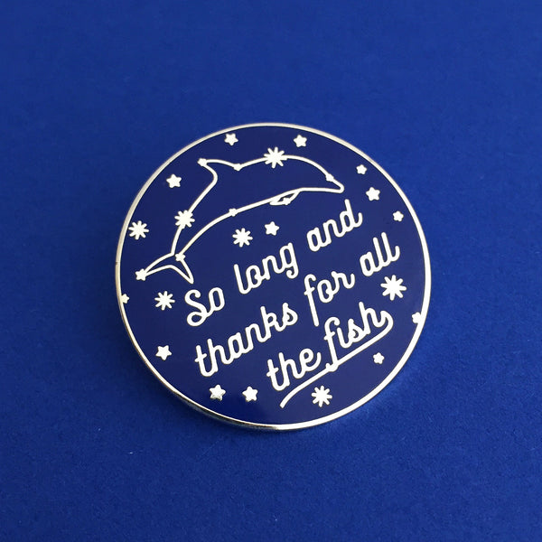 So Long And Thanks For All The Fish - Enamel Pin - Hand Over Your Fairy Cakes - hoyfc.com