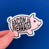 Bacon Is Overrated Vinyl Sticker - Hand Over Your Fairy Cakes - hoyfc.com