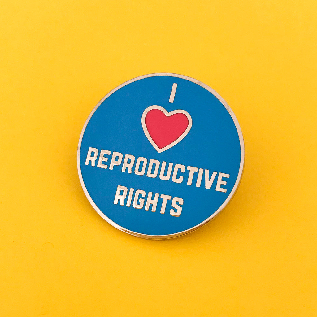 I Love Reproductive Rights - Enamel Pin - Hand Over Your Fairy Cakes - hoyfc.com