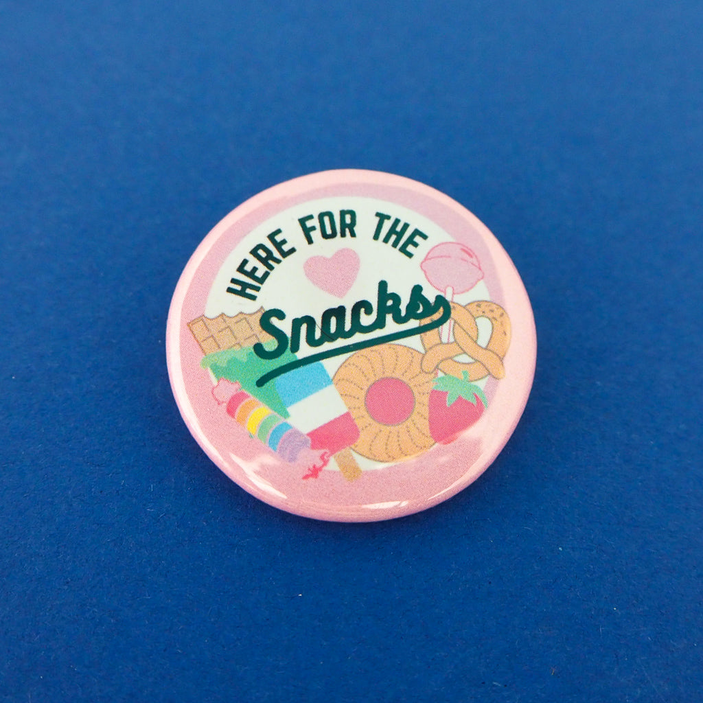 Here For The Snacks Button Badge - Hand Over Your Fairy Cakes - hoyfc.com