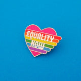 Equality Now Enamel Pin - Hand Over Your Fairy Cakes - hoyfc.com