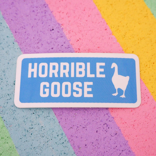 Horrible Goose Vinyl Sticker - Hand Over Your Fairy Cakes - hoyfc.com