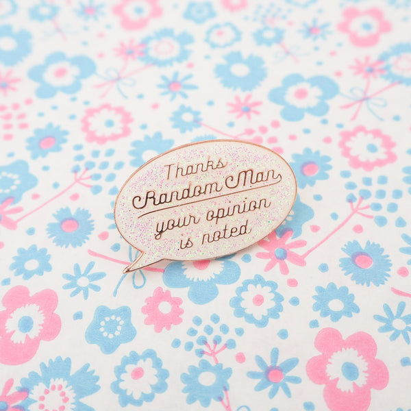 Thanks Random Man Your Opinion Is Noted Enamel Pin - Hand Over Your Fairy Cakes - hoyfc.com