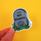RIP My Plants - Vinyl Sticker - Hand Over Your Fairy Cakes - hoyfc.com
