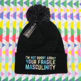 """I'm Not Sorry About Your Fragile Masculinity"" Beanie Bobble Hat - Hand Over Your Fairy Cakes - hoyfc.com"